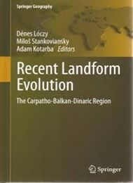 Recent Landform Evolution The Carpatho-Balkan-Dinaric Region (Springer Geography) 2012th Edition Loczy D, Stankoviansky M, Kotarba A (editori) (2012)